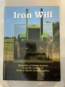 Used Iron Will Memories Of Vintage Tractors By Farm And Ranch Living Magazine