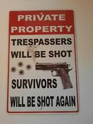 Private Property Trespassers Will Be Shot 8x12 Metal Wall Sign