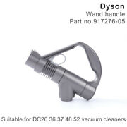 Dyson Dc26 Dc36 Dc47 Ball Multi Floor Vacuum Cleaner Wand Handle 917276-05