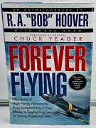 Forever Flying By R.a. Bob Hoover First Edition Verygood+ Hc Dj 1996