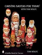 Carving Santas For Today With Tom Wolfe - Paperback By Wolfe, Tom - Good