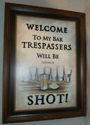Beachcombers 2008 Welcome To My Bar Trespassers Will Be Given A Shot 20x15 Sign
