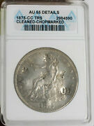 1875-cc Silver Trade Dollar - Chopmarked With Choice Au 55 Details - Great Coin