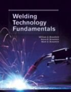 Welding Technology Fundamentals - Hardcover By William A. Bowditch - Acceptable