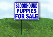 Bloodhound Puppies For Sale Blue Yard Sign Road With Stand Lawn Sign