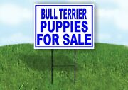 Bull Terrier Puppies For Sale Blue Yard Sign Road With Stand Lawn Sign