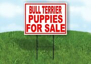 Bull Terrier Puppies For Sale Red Yard Sign Road With Stand Lawn Sign