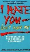 I Hate You - Donand039t Leave Me Understanding The Borderline Personality Hal Strau