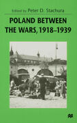 Poland Between The Wars 1918-1939 By Peter D. Stachura