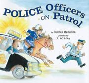 Police Officers On Patrol By Kersten Hamilton 2009 Hardcover