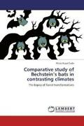 Comparative Study Of Bechsteinand039s Bats In Contrasting Climates The Legacy Of 2068