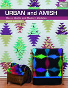 Urban And Amish Classic Quilts And Modern Updates By Myra Harder