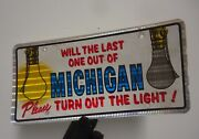 Rare.vintage Will The Last Person Turn Out Lights Michigan Vinyl License Plate