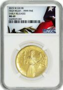 2015-w 100 Gold Liberty Coin ✪ Ngc Ms-69 ✪ 9999 High Relief Us 1 Oz ◢trusted◣