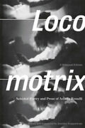 Locomotrix Selected Poetry And Prose Of Amelia Rosselli, A Bilingual Edition