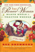 The Pioneer Woman Black Heels To Tractor Wheels A Love Story By Drummond, Ree