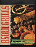 Asian Grills 250 Recipes For Exotic Barbecues Alexandra Greeley 1993 Hcdj 1st