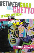 Between Good And Ghetto African American Girls And Inner-city Viole - Very Good