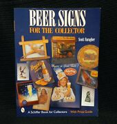 Beer Signs For The Collector W/ Price Guide By Scott Faragher Copyright 2001