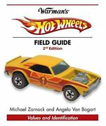 Warmanand039s Hot Wheels Field Guide Values And Identification By Angelo Van...