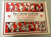The Colonial Good Life/ French Indochina/ Andre Joyeux/michael G.vann/j/montague