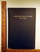 Book Americaand039s Munitions 1917-1919/gov. Office Printed 1919 Edition/very Good