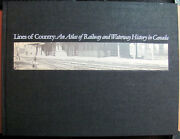 Lines Of Country An Atlas Of Railway And Waterway History In Canada 1997 1st Ed