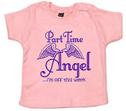 Funny Baby T-shirt Part Time Angel Iand039m Off This Week Boy Girl Clothes