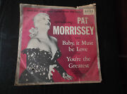 Pat Morrissey Baby It Must Be Love Collectible Antique Vintage 78 Rpm Record