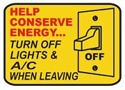 Lights Off Conserve Energy Work Safety Business Sign Decal Sticker Label D3635