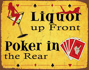 Liquor Up Front Poker In The Rear, Metal Tin Sign Poster Wall Plaque