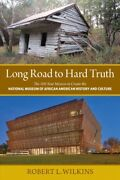 Long Road To Hard Truth The 100 Year Mission To Create The National Museum ...