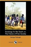 Sociology For The South Or The Failure Of Free Society Dodo Press Paperback