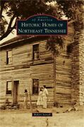 Historic Homes Of Northeast Tennessee Hardback Or Cased Book