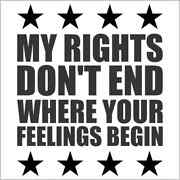 My Rights Don't End Where Your Feelings Begin Vinyl Decal / Sticker 2two Pack