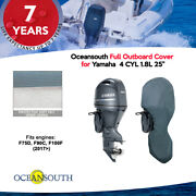 Oceansouth Full Outboard Storage Cover For Yamaha 4 Cyl 1.8l F90c F100f 25 Leg