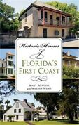 Historic Homes Of Floridaand039s First Coast Hardback Or Cased Book