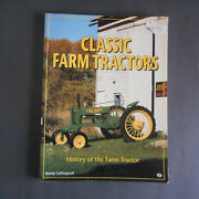 Classic Farm Tractors History Of The Farm Tractor By Randy Leffingwell 1996