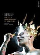 Pleading In The Blood The Art And Performances Of Ron Athey Paperback By J...