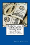 Florida Tax Liens And Deeds Real Estate Investing Book How To Start And Finance...