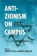 Anti-zionism On Campus The University, Free Speech, And Bds Paperback Or Softb
