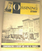 The Ossining Story 1813 - 1963 Commemorating A Centuary And A Half Of Progress