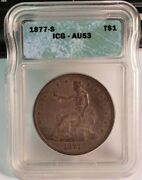 1877-s Trade Silver Dollar 1 Icg Certified Au53 - Nicely Toned Type Coin