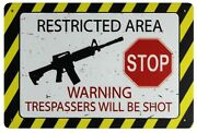 Restricted Area Trespassers Will Be Shot Tin Metal Sign Wall Prints