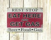 Nostalgic Signs Rest Stop Eat Here And Get Gas Tin Metal Sign