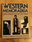 Western Memorabilia-collectibles Of The Old West By William C Jr Ketchum 1980