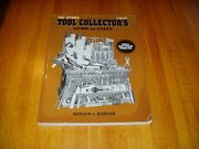 The Antique Tool Collector's Guide To Value   2004 Edition   Free Shipping