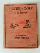 Enid Blyton Silver And Gold First Edition Illustrated By Lewis Baumer