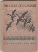 John C Philips / The Sands Of Muskeget A Christmas Holiday Signed 1931