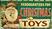Headquarters For Christmas Toys Century Old Store Christmas Advertising Sign